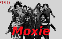 Moxie, newly released to Netflix, talks about everything from feminism to sexual harassment to immigrant struggles.